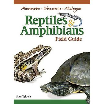 Reptiles & Amphibians of Minnesota - Wisconsin and Michigan Field Gui