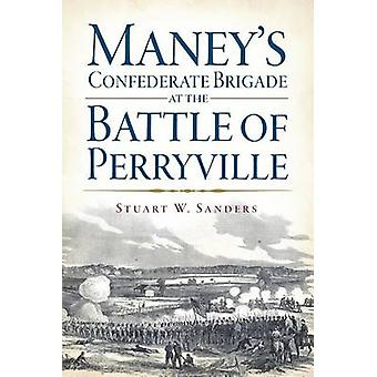 Maney's Confederate Brigade at the Battle of Perryville by Stuart San
