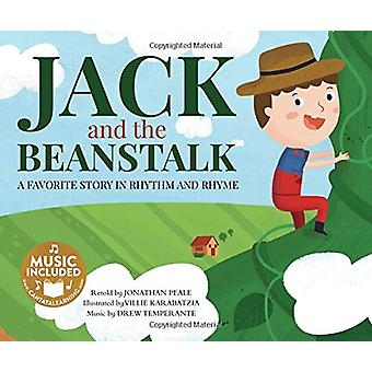 Jack and the Beanstalk - A Favorite Story in Rhythm and Rhyme by Jonat