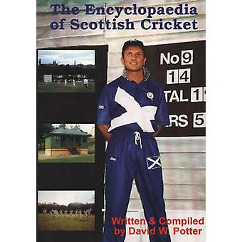 The Encyclopaedia of Scottish Cricket by David W. Potter - 9781901746