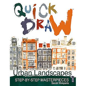 Urban Landscapes by Sarah Wimperis - Sarah Wimperis - 9781910706640 B