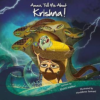 Amma Tell Me About Krishna! - Part 1  - Krishna Trilogy by Bhakti Mathu
