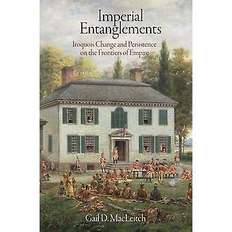 Kejserliga förvecklingar - Iroquois förändring och uthållighet på Fronti