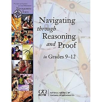 Navigating Through Reasoning and Proof in Grades 9-12 by Maurice J. B