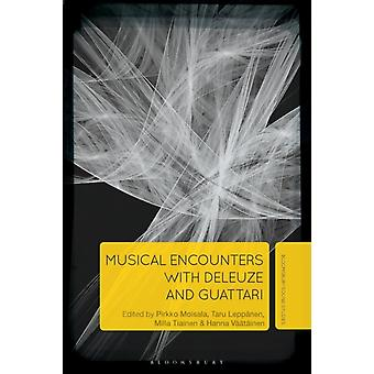Musical Encounters with Deleuze and Guattari by Moisala & Pirkko
