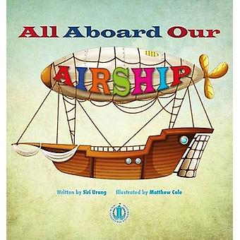 All Aboard Our Airship by Siri Urang