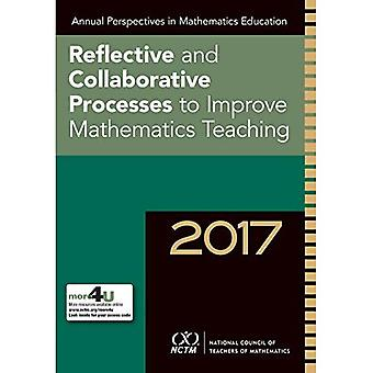 Annual Perspectives in Mathematics Education 2017: Reflective and Collaborative� Processes to Improve Mathematics Teaching (Annual� Perspectives in Mathematics� Education)