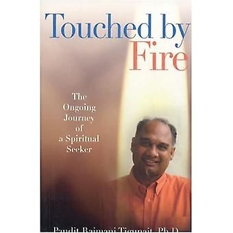 TOUCHED BY FIRE: The Ongoing Journey of a Spiritual Leader