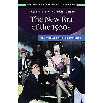 The New Era of the 1920s Key Themes and Documents by Olson & James
