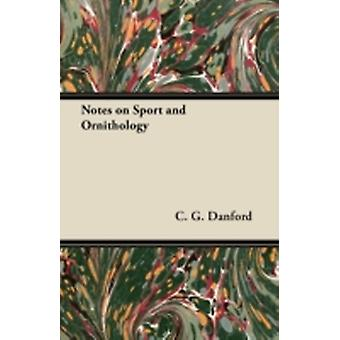 Notes on Sport and Ornithology by Danford & C. G.