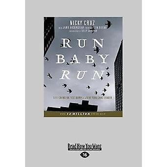 Run Baby Run Large Print 16pt by Cruz & Nicky