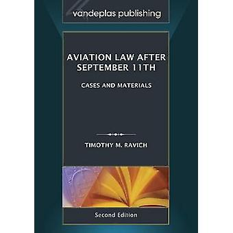 Aviation Law after September 11th second edition by Ravich & Timothy M.
