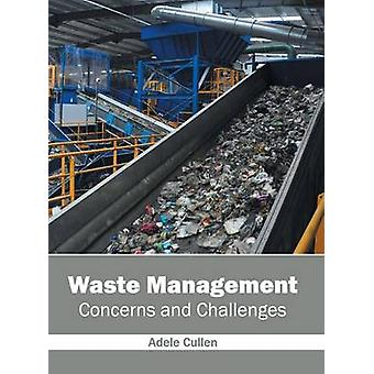 Waste Management Concerns and Challenges by Cullen & Adele