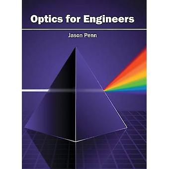 Optics for Engineers by Penn & Jason