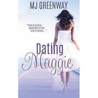 Dating Maggie by Greenway & MJ