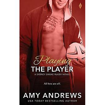 Playing the Player by Andrews & Amy