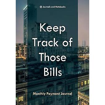 Keep Track of Those Bills  Monthly Payment Journal by Journals Notebooks
