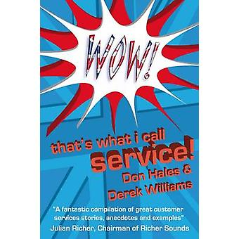 Wow Thats What I Call Service by Hales & Don