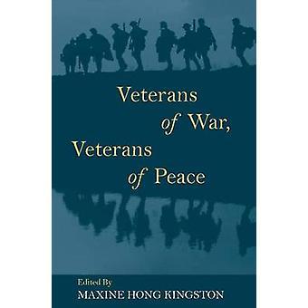 Veterans of War Veterans of Peace by Hong Kingston & Maxine