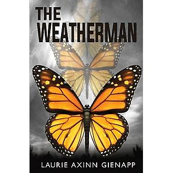 The Weatherman by Gienapp & Laurie Axinn