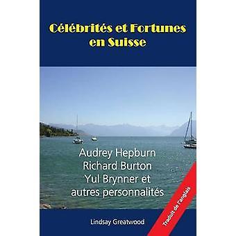 Celebrites Et Fortunes En Suisse by Greatwood & Lindsay