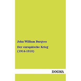 Der europische Krieg 19141918 by Burgess & John William