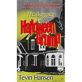 Mr. Boggarty The Halloween Grump by Hansen & Tevin
