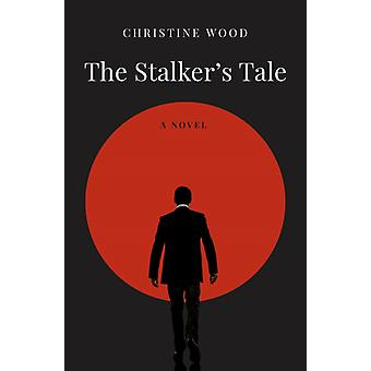 Stalkers Tale by Christine Wood
