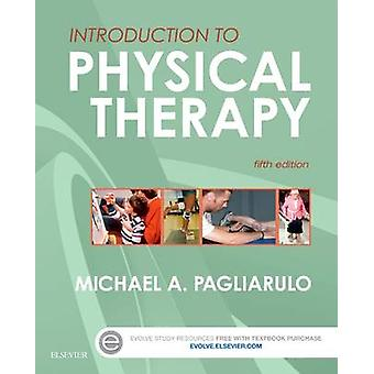 Introduction to Physical Therapy (5th Revised edition) by Michael A.