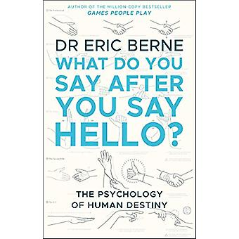 What Do You Say After You Say Hello by Eric Berne - 9780552176224 Book