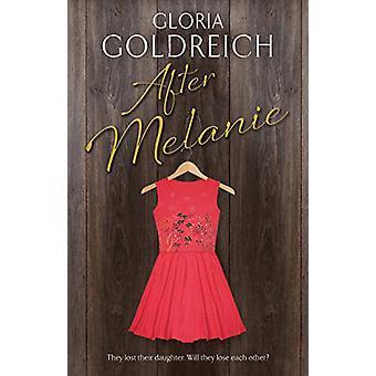 After Melanie by Gloria Goldreich - 9780727888716 Book