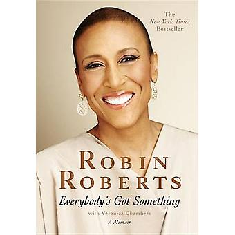 Everybody's Got Something (large type edition) by Robin Roberts - Ver