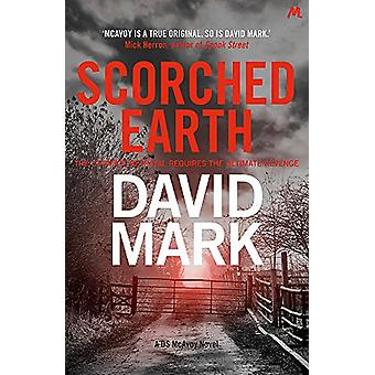 Scorched Earth - The 7th DS McAvoy Novel by David Mark - 9781473643123