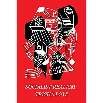 Socialist Realism by Trisha Low - 9781566895514 Book