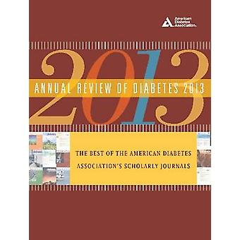 Annual Review of Diabetes - 2013 by American Diabetes Association - 97