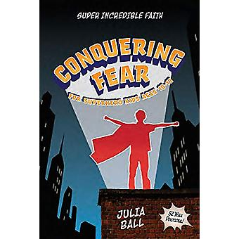 Kidz - Sifd - Conquering Fear - 52-Week Devotional by Julia Ball - 97816