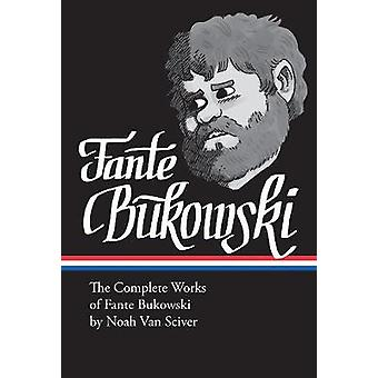 The Complete Works Of Fante Bukowski by Noah Sciver - 9781683962854 B