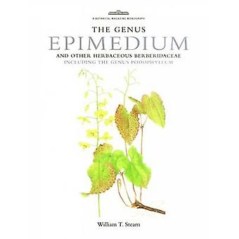 The Genus Epimedium and Other Herbaceous Berberidaceae Including the
