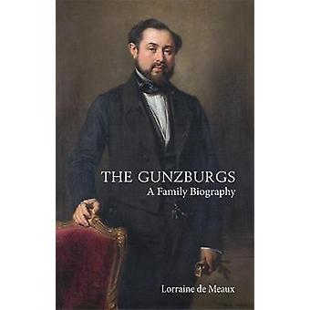 The Gunzburgs - A Family Biography by Lorraine de Meaux - 978190555999