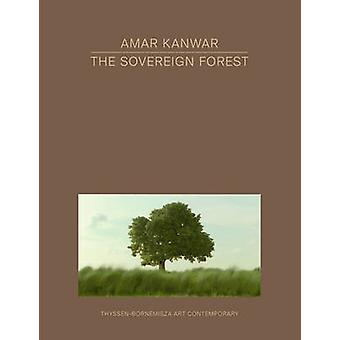 Amar Kanwar - Sovereign Forest by Amar Kanwar - 9783956790454 Book