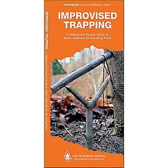 Improvised Trapping - A Waterproof Pocket Guide to Basic Methods for S