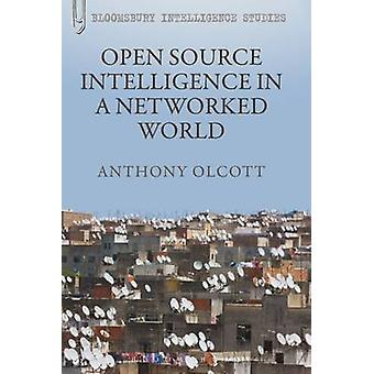 Open Source Intelligence in a Networked World door Anthony Olcott - 978