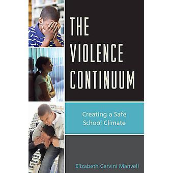 The Violence Continuum - Creating a Safe School Climate by Elizabeth C
