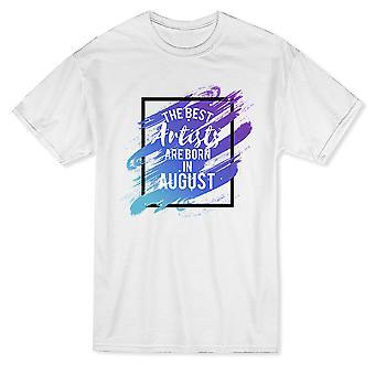 """""""De bästa konstnärerna är födda i augusti"""" Cool födelsedag citat mäns T-shirt"""