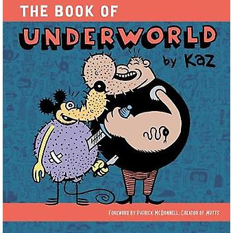 Underworld From Hoboken To Hollywood by Kaz