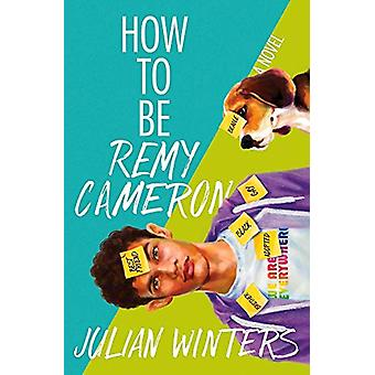 How to Be Remy Cameron by Julian Winters - 9781945053801 Book