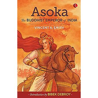 Asoka - The Buddhist Emperor of India by Vincent Arthur Smith - 978935