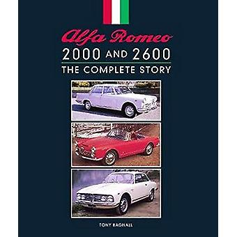 Alfa Romeo 2000 and 2600 - The Complete Story by Tony Bagnall - 978178