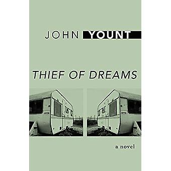 Thief of Dreams - A Novel by John Yount - 9781504007030 Book