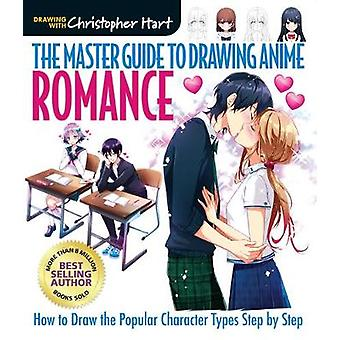 Master Guide To Drawing Anime Romance by Christopher Hart - 978168462